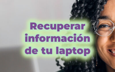 Cómo recuperar información de tu laptop y prever pérdidas masivas