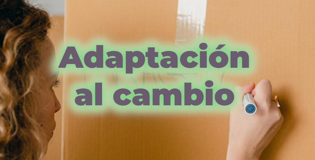 Tu velocidad de adaptación al cambio es muy importante, ¡trabájala ya!