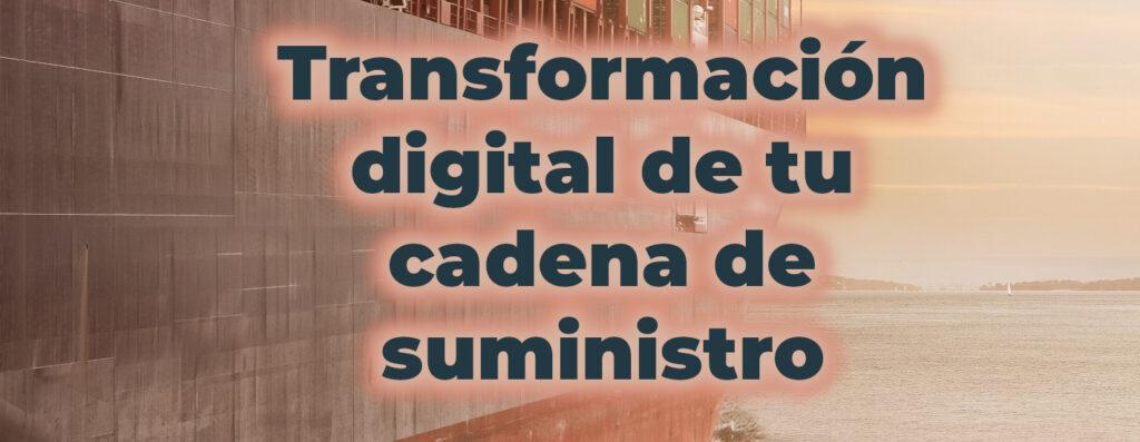 tranformacion digital cadena de suministro