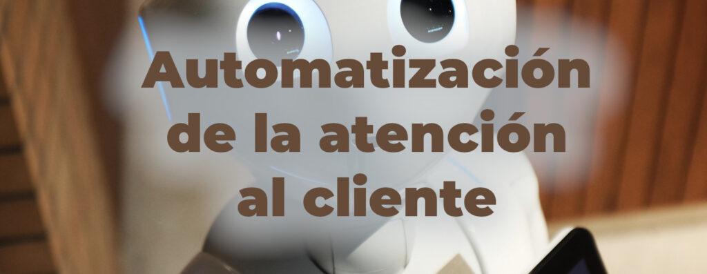 automatizacion atencion cliente