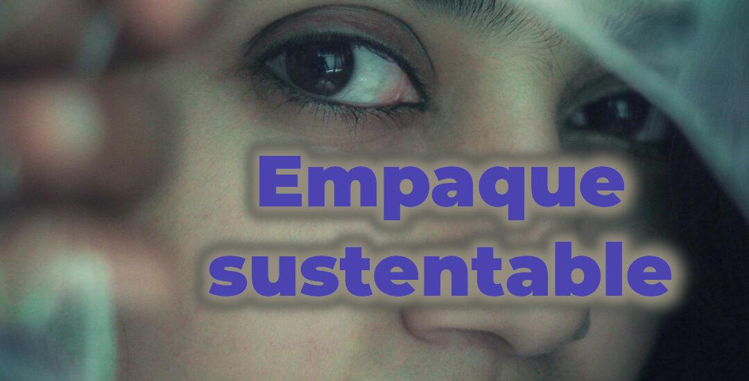 Empaque sustentable para generar valor al medio ambiente y la gente.