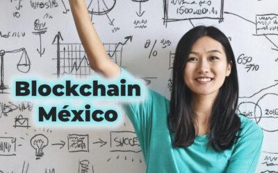 Blockchain en México, la evolución y como aprender a usarla en tu PYME